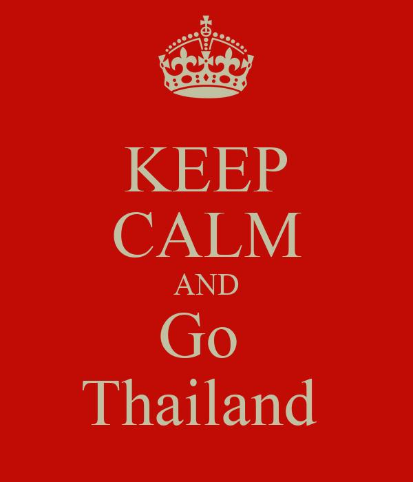 KEEP CALM AND Go  Thailand
