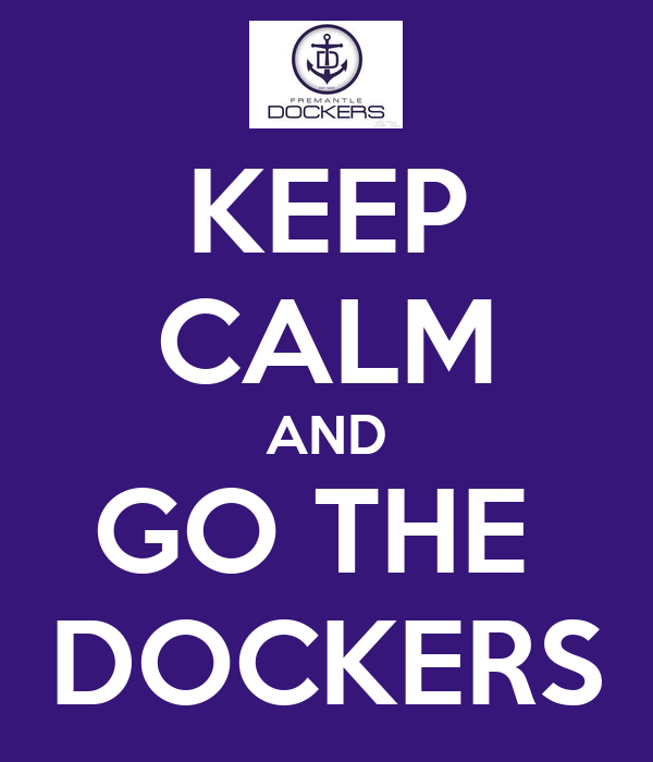 KEEP CALM AND GO THE  DOCKERS