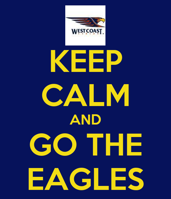 KEEP CALM AND GO THE EAGLES