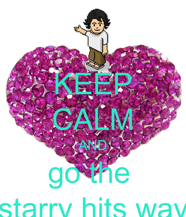 KEEP CALM AND go the  starry hits way