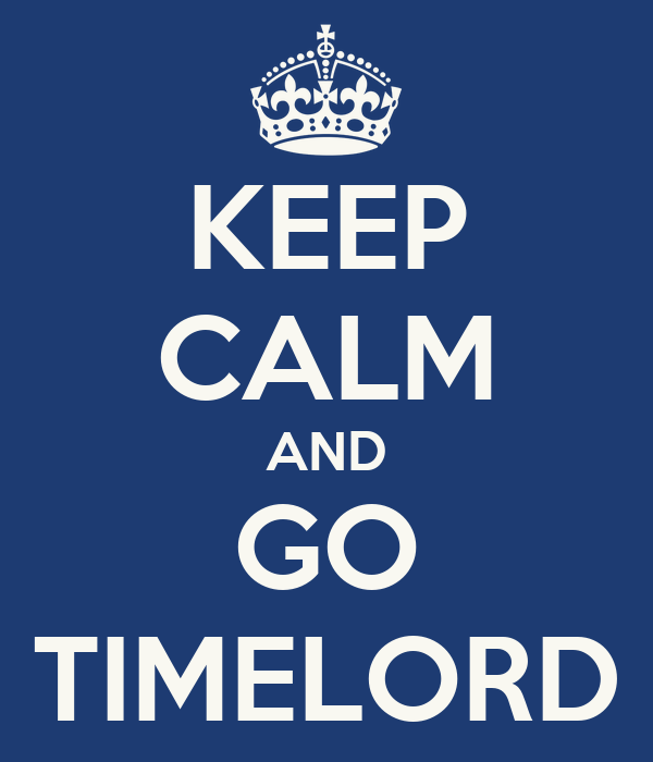 KEEP CALM AND GO TIMELORD