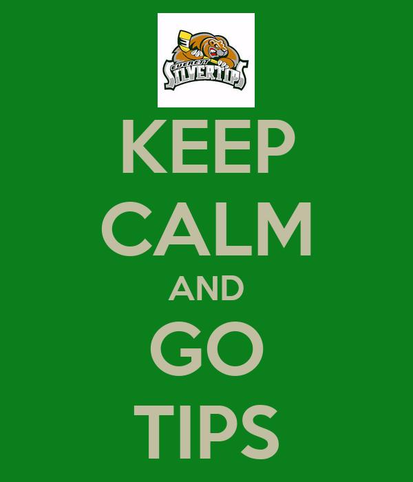 KEEP CALM AND GO TIPS