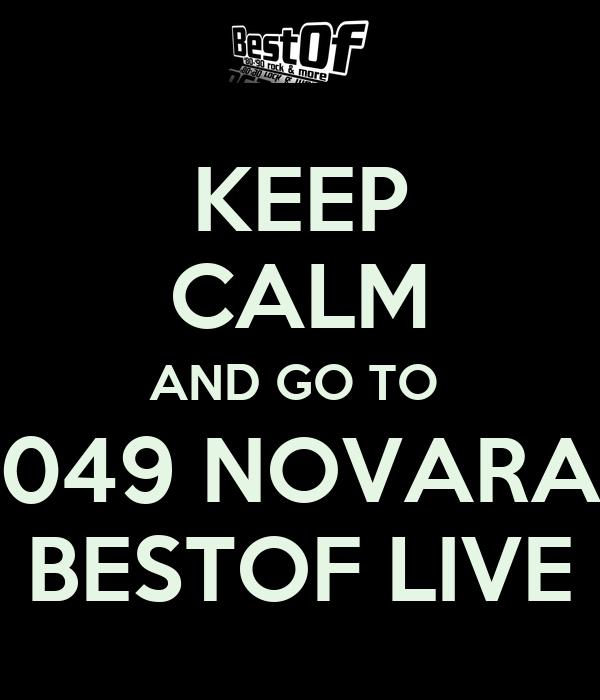 KEEP CALM AND GO TO  049 NOVARA BESTOF LIVE