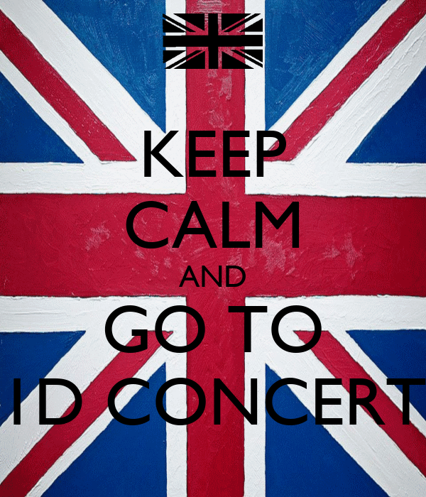 KEEP CALM AND GO TO 1D CONCERT