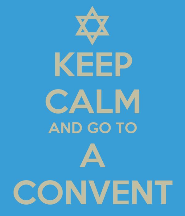 KEEP CALM AND GO TO A CONVENT
