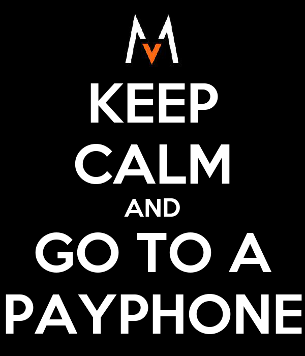 KEEP CALM AND GO TO A PAYPHONE