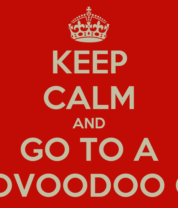 KEEP CALM AND GO TO A UDOVOODOO GIG!