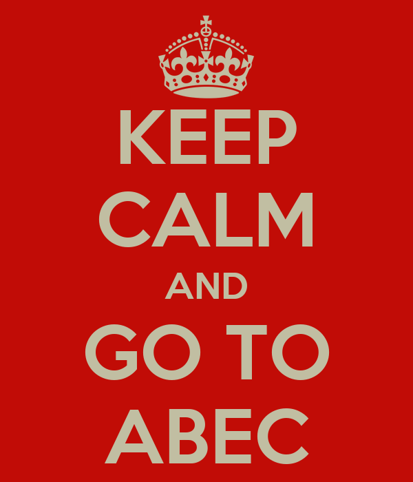 KEEP CALM AND GO TO ABEC