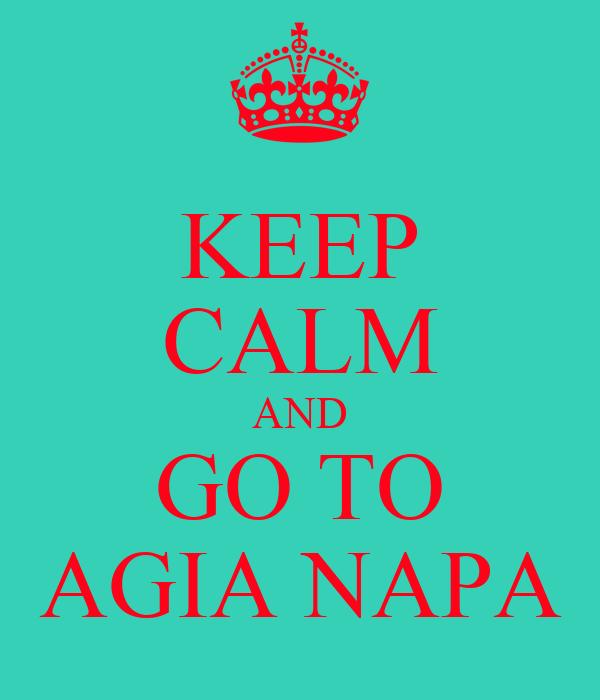 KEEP CALM AND GO TO AGIA NAPA