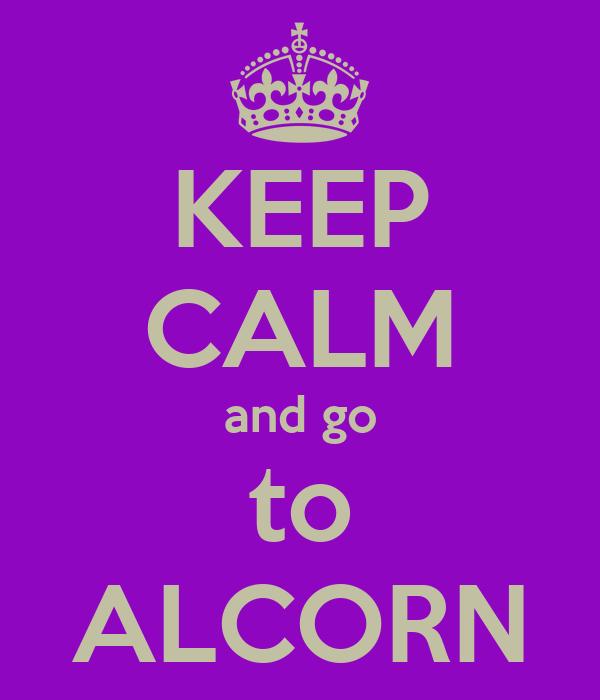 KEEP CALM and go to ALCORN