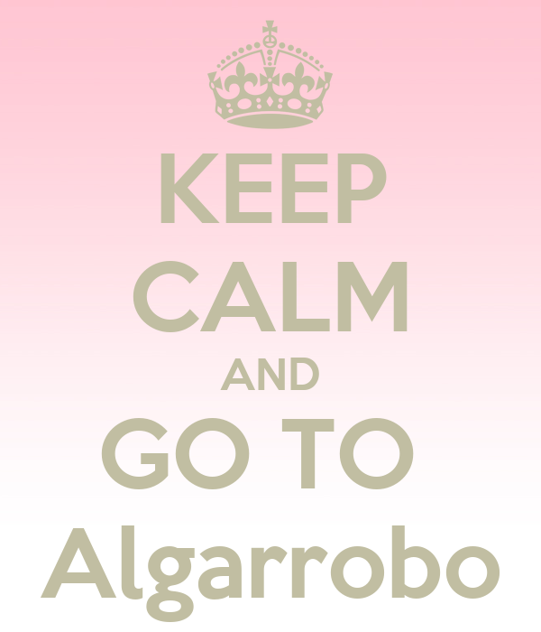 KEEP CALM AND GO TO  Algarrobo