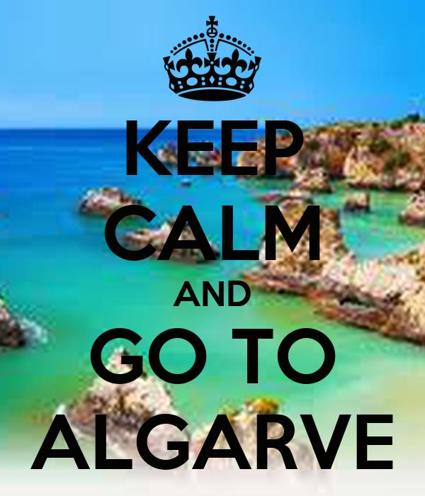 KEEP CALM AND GO TO ALGARVE