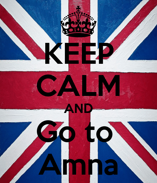 KEEP CALM AND Go to  Amna
