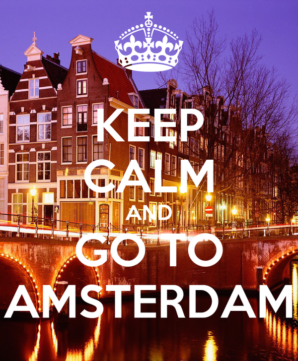 KEEP CALM AND GO TO AMSTERDAM