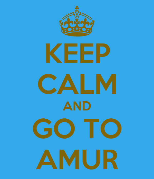KEEP CALM AND GO TO AMUR