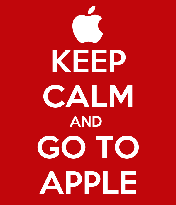 KEEP CALM AND  GO TO APPLE