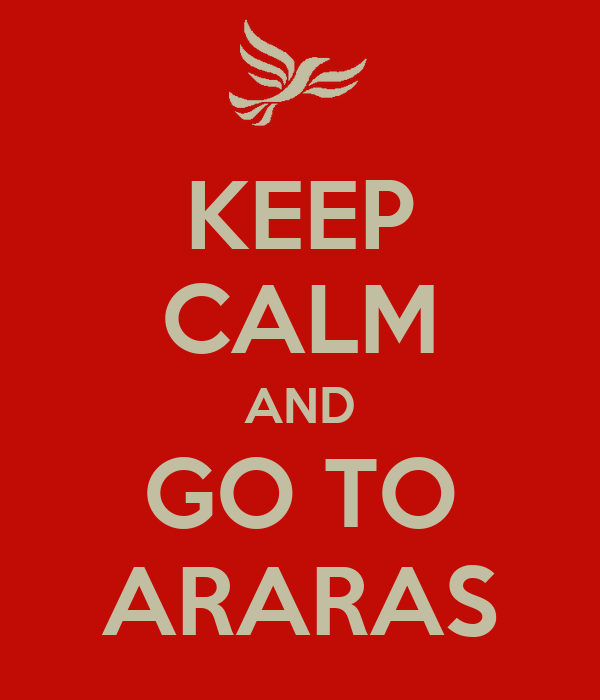KEEP CALM AND GO TO ARARAS