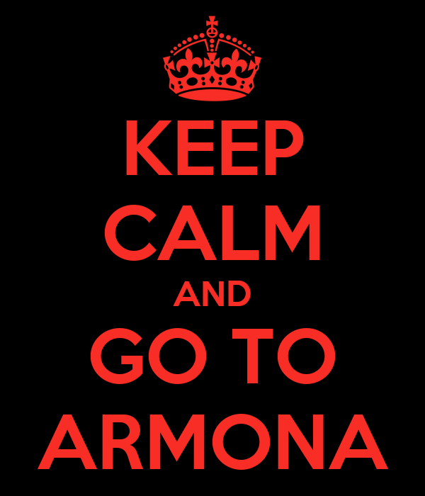 KEEP CALM AND GO TO ARMONA