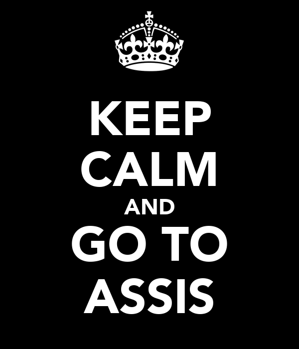 KEEP CALM AND GO TO ASSIS