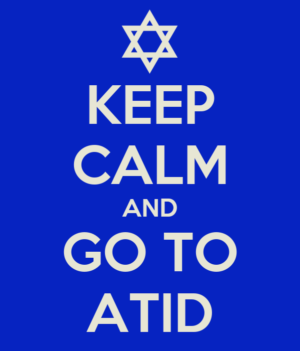 KEEP CALM AND GO TO ATID
