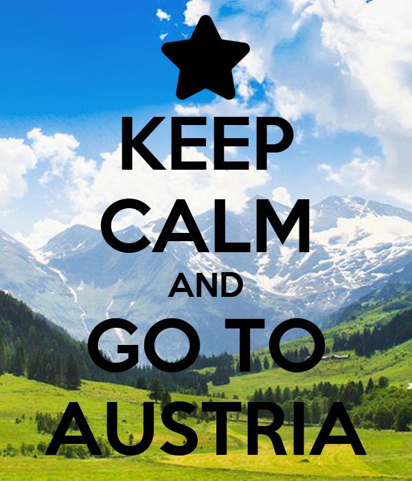 KEEP CALM AND GO TO AUSTRIA