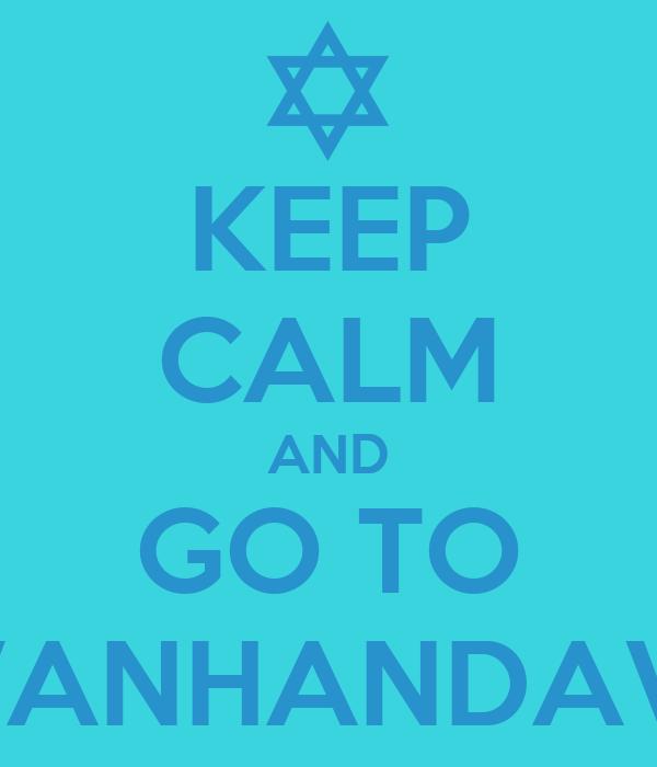 KEEP CALM AND GO TO AVANHANDAVA!
