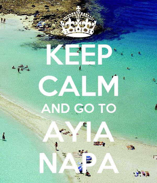 KEEP CALM AND GO TO AYIA NAPA