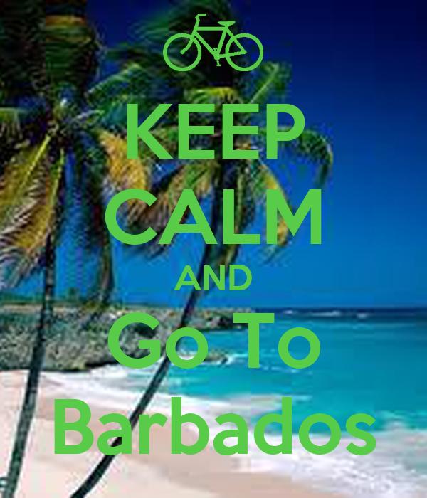 KEEP CALM AND Go To Barbados