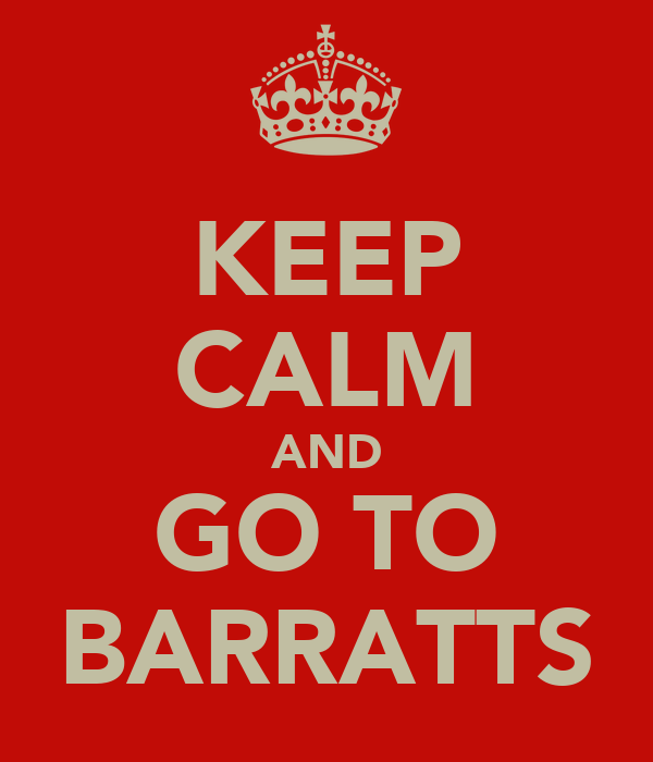 KEEP CALM AND GO TO BARRATTS