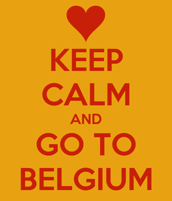 KEEP CALM AND GO TO BELGIUM