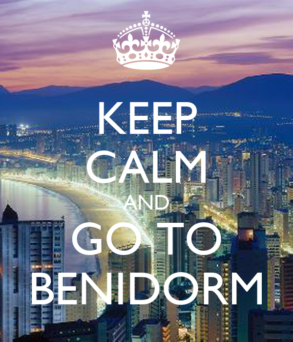 KEEP CALM AND GO TO BENIDORM