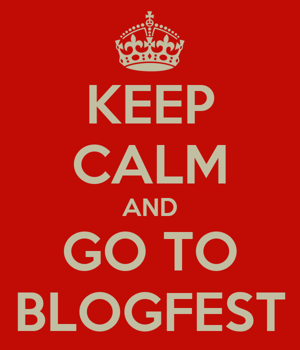 KEEP CALM AND GO TO BLOGFEST