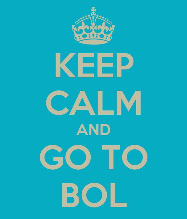 KEEP CALM AND GO TO BOL