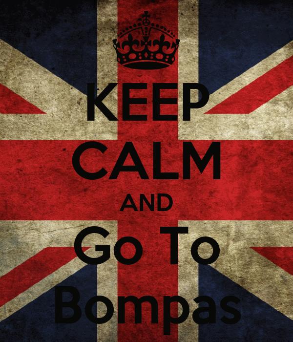 KEEP CALM AND Go To Bompas