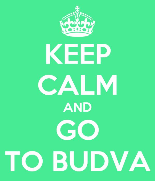 KEEP CALM AND GO TO BUDVA