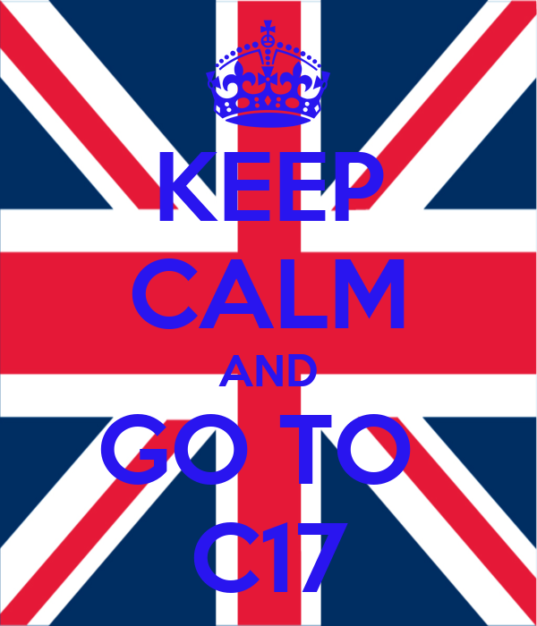 KEEP CALM AND GO TO  C17