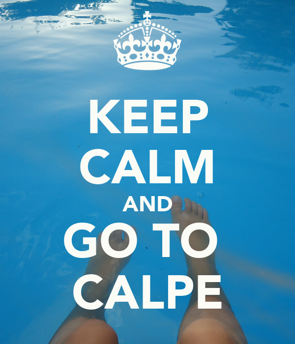 KEEP CALM AND GO TO  CALPE