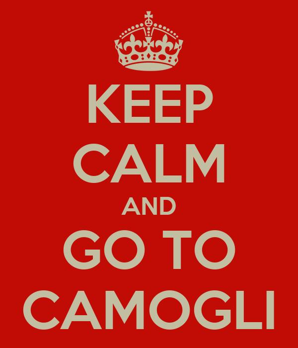 KEEP CALM AND GO TO CAMOGLI