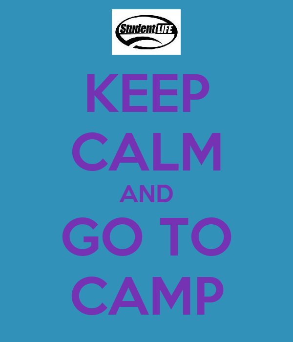 KEEP CALM AND GO TO CAMP