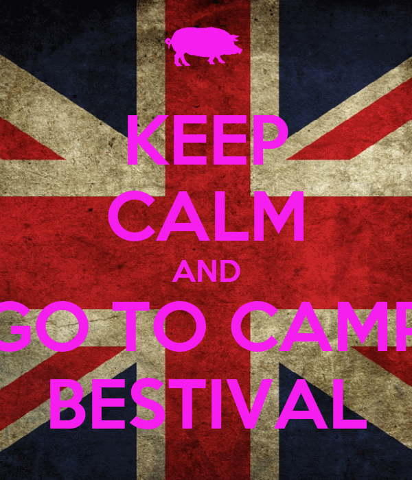 KEEP CALM AND GO TO CAMP BESTIVAL
