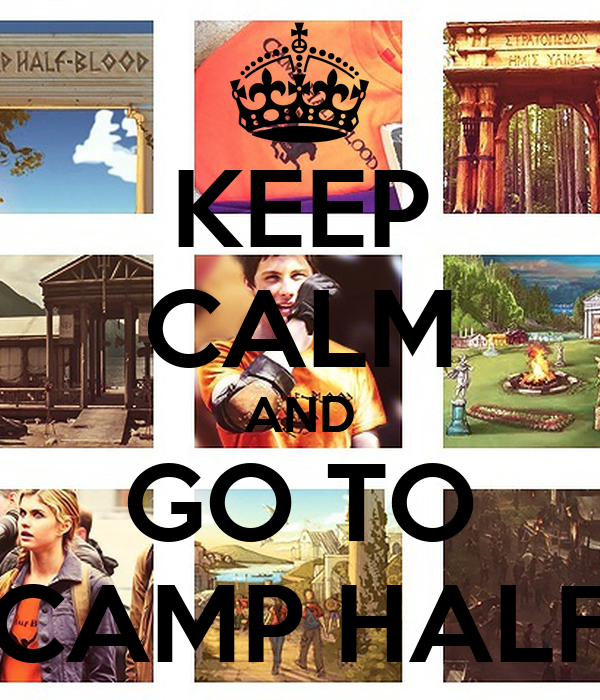 KEEP CALM AND GO TO CAMP HALF