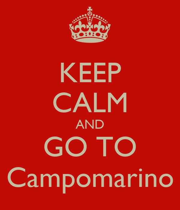 KEEP CALM AND GO TO Campomarino