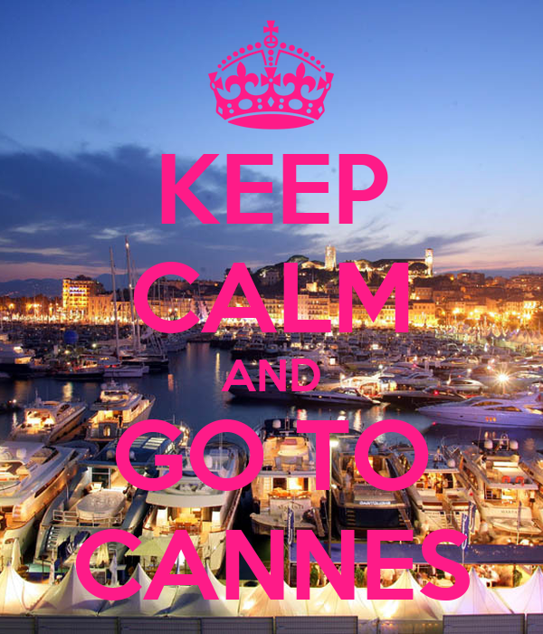 KEEP CALM AND GO TO CANNES