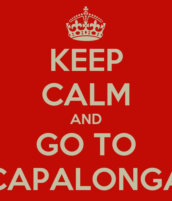 KEEP CALM AND GO TO CAPALONGA