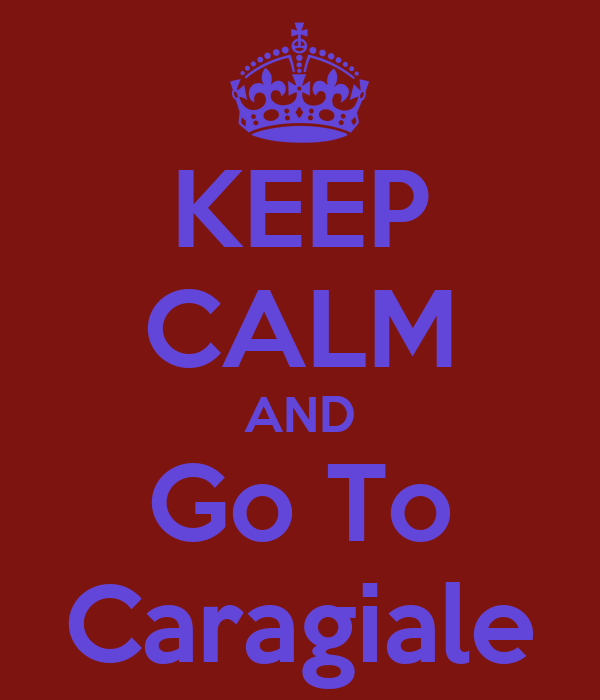 KEEP CALM AND Go To Caragiale