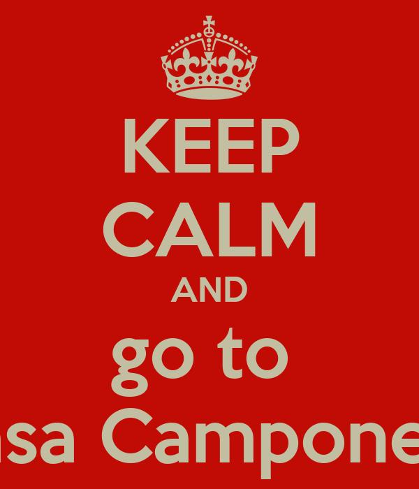 KEEP CALM AND go to  Casa Camponesa