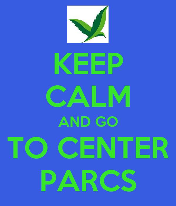 KEEP CALM AND GO TO CENTER PARCS