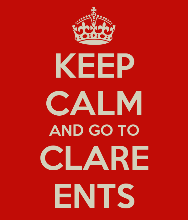 KEEP CALM AND GO TO CLARE ENTS
