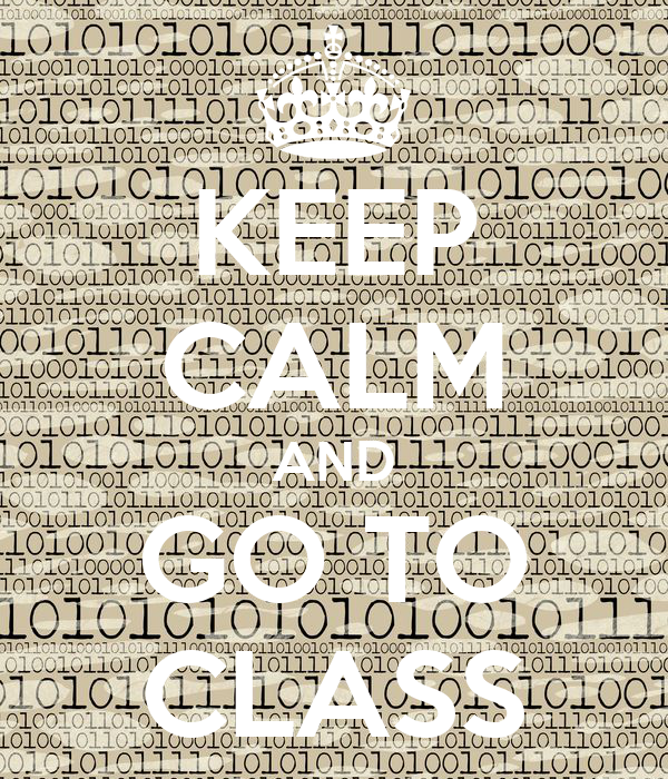 KEEP CALM AND GO TO CLASS