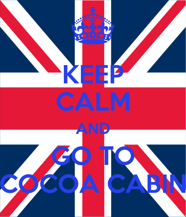 KEEP CALM AND GO TO COCOA CABIN